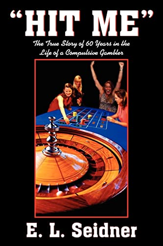 9781418465513: HIT ME: The True Story of 60 Years in the Life of a Compulsive Gambler
