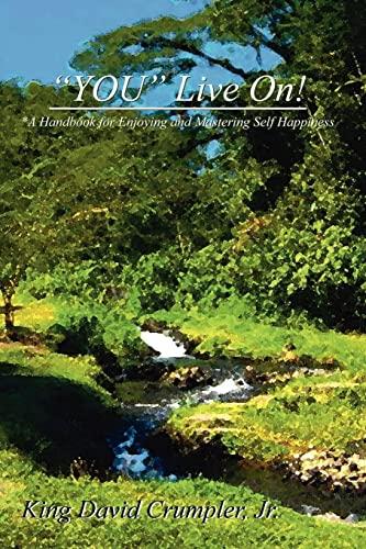 YOU Live On!: *A Handbook for Enjoying: King David Crumpler