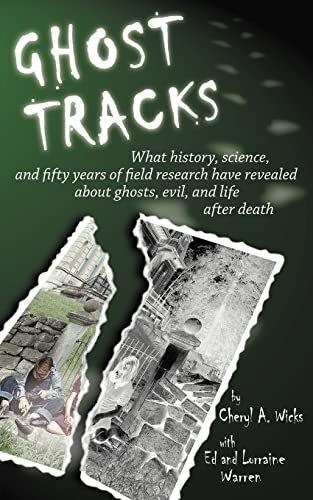 9781418467678: Ghost Tracks: What history, science, and fifty years of field research have revealed about ghosts, evil, and life after death