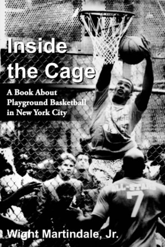 9781418468118: Inside the Cage: A Book about Playground Basketball in New York City