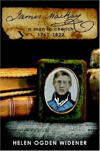 9781418468477: James Mackay: a man to cherish 1761-1822