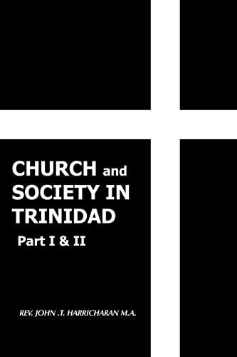 9781418468569: Church and Society in Trinidad Part I & II: The Catholic Church in Trinidad 1498-1863