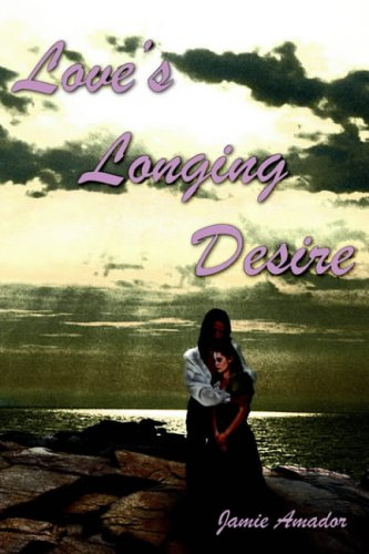 Love's Longing Desire: Amador, Jamie