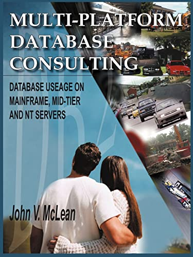 9781418468798: Multi-Platform Database Consulting: Database Useage on Mainframe, Mid-Tier and NT Servers