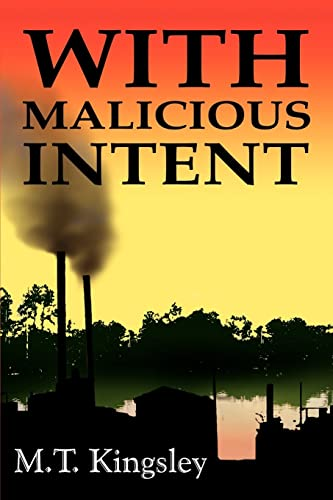 With Malicious Intent: Kingsley, M. T.