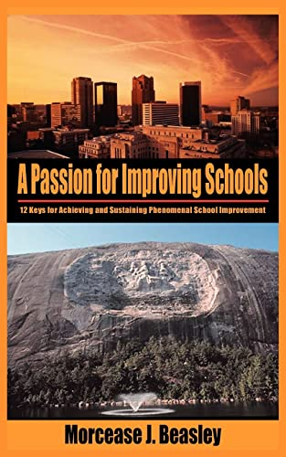 9781418470449: A Passion for Improving Schools: 12 Keys for Achieving and Sustaining Phenomenal School Improvement