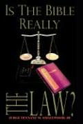 Is the Bible Really the Law?: Judge Tennant M. Smallwood Jr