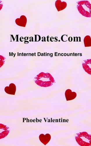 9781418474782: MegaDates.Com: My Internet Dating Encounters