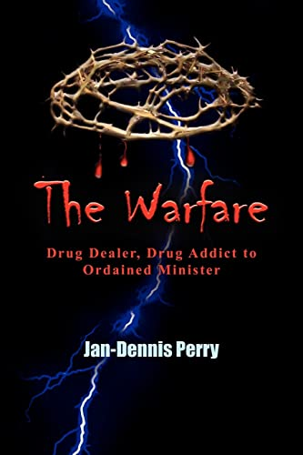 The Warfare Drug Dealer, Drug Addict to Ordained Minister: Jan-Dennis Perry