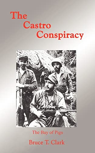 9781418476328: The Castro Conspiracy: The Bay of Pigs