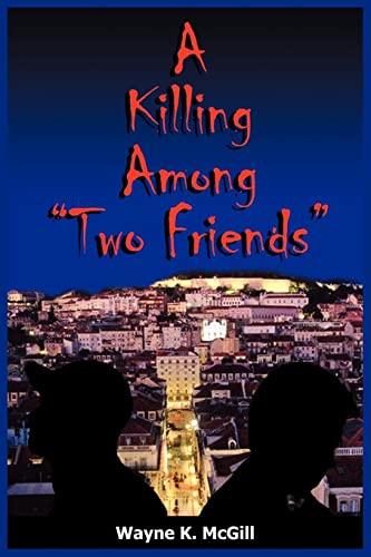 A Killing Among Two Friends: Wayne McGill