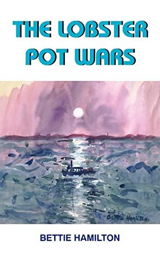 THE LOBSTER POT WARS: Anna Hamilton