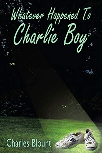 9781418477950: Whatever Happened To Charlie Boy