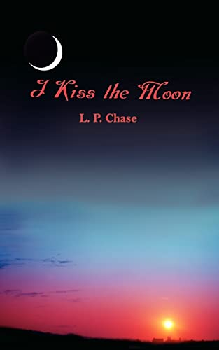 I Kiss the Moon: L. P. Chase
