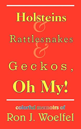 Holsteins and Rattlesnakes and Geckos, Oh My: Ron Woelfel