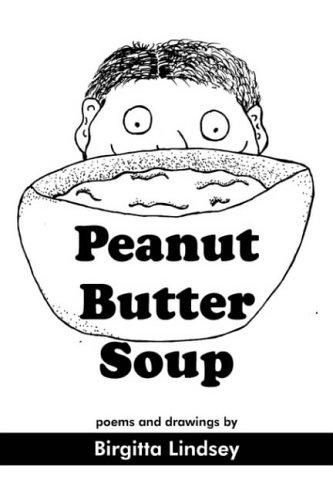 Peanut Butter Soup: Birgitta Lindsey