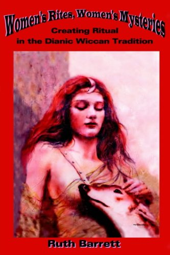 9781418482954: Women's Rites, Women's Mysteries: Creating Ritual In The Dianic Wiccan Tradition