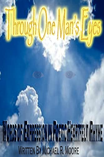 9781418483340: Through One Man's Eyes: Words of Expression in Poetic Heartfelt Rhyme