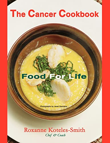 9781418485283: The Cancer Cookbook: Food For Life