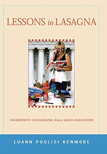 9781418485382: Lessons in Lasagna: Ingredient Counseling from a Mafia Daughter