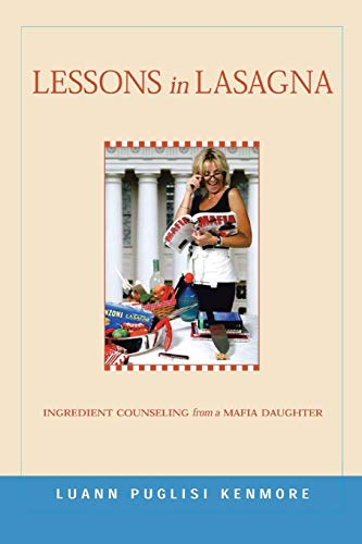 9781418485399: Lessons in Lasagna: Ingredient counseling from a mafia daughter