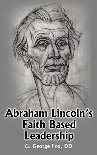 9781418485719: Abraham Lincoln's Faith Based Leadership
