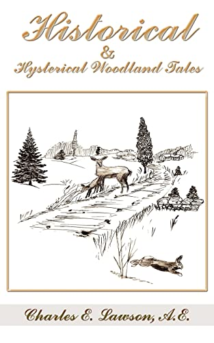 Historical Hysterical Woodland Tales (Paperback): Charles E. Lawson