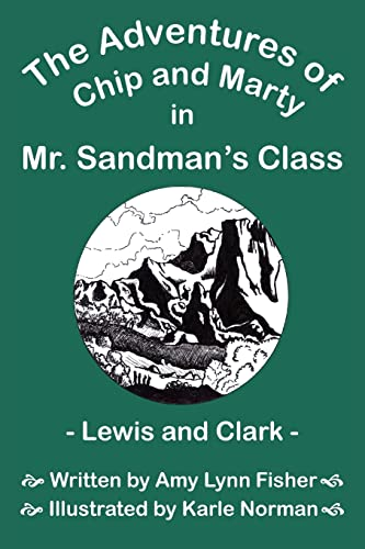 The Adventures of Chip and Marty in Mr. Sandman's Class Lewis and Clark: Lewis and Clark: ...