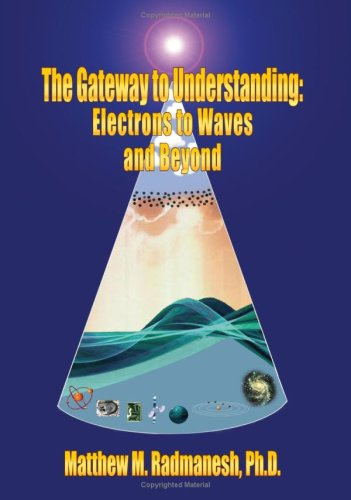 9781418487386: The Gateway to Understanding: Electrons to Waves and Beyond