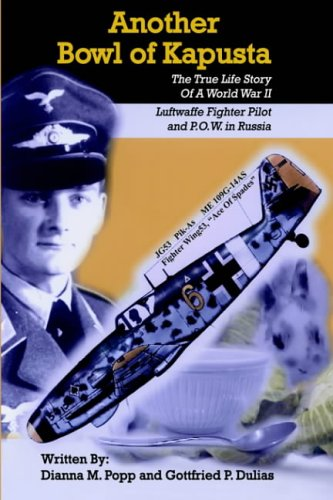 9781418488376: Another Bowl of Kapusta: The True Life Story of a World War II Luftwaffe Fighter Pilot and P.O.W. in Russia