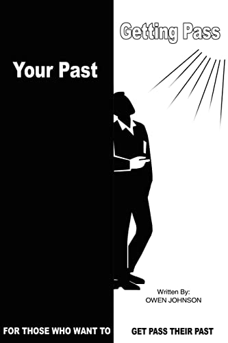 9781418488444: GETTING PASS YOUR PAST: FOR THOSE WHO WANT TO GET PASS THEIR PAST