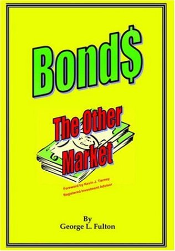 Bonds - The Other Market: George L. Fulton