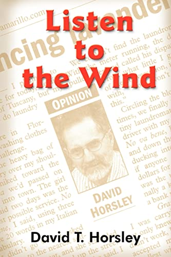 Listen to the Wind: Horsley, David T.
