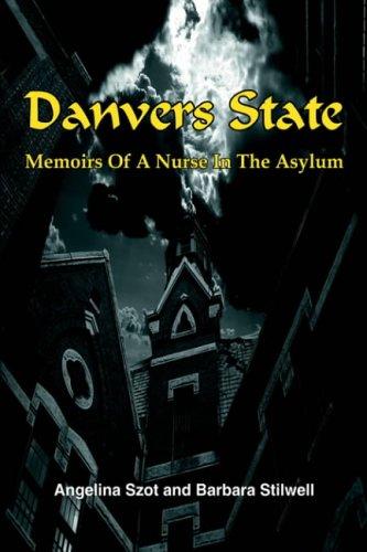 9781418491345: Danvers State: Memoirs of a Nurse in the Asylum