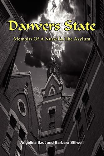 Danvers State Memoirs Of A Nurse In The Asylum: Barbara Stilwell