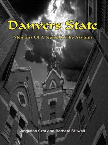 9781418491369: Danvers State: Memoirs of a Nurse in the Asylum