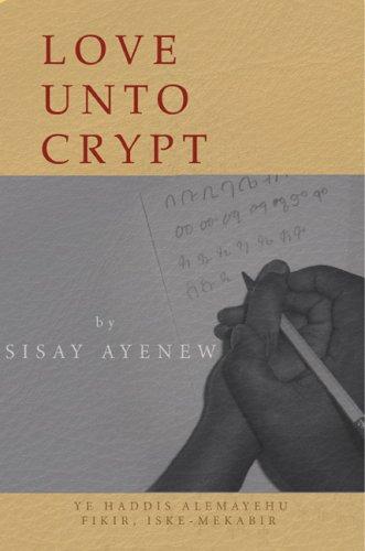 Love Unto Crypt: Sisay Ayenew