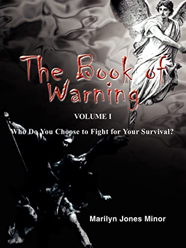 9781418492779: The Book of Warning Volume I: Who Do You Choose to Fight for Your Survival?