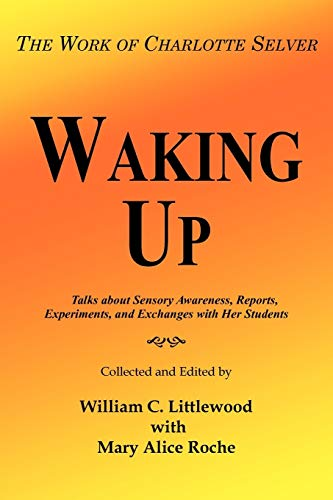 9781418493752: Waking Up: The Work of Charlotte Selver