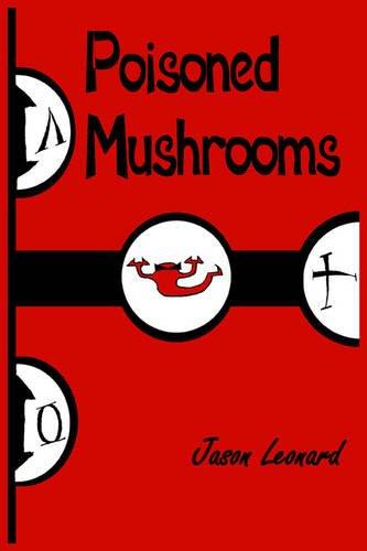 Poisoned Mushrooms: Jason Leonard