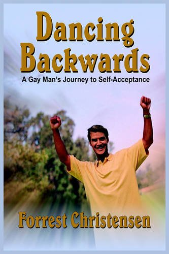 9781418494780: Dancing Backwards: A Gay Man's Journey to Self-Acceptance