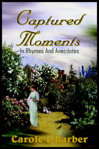 9781418496319: Captured Moments: In Rhymes And Anecdotes