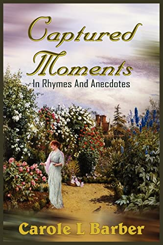 9781418496326: Captured Moments: In Rhymes And Anecdotes