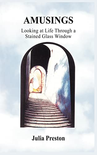 9781418498078: AMUSINGS: Looking at Life Through a Stained Glass Window