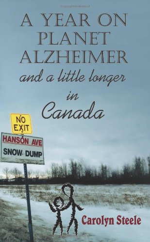 9781418498382: A Year on Planet Alzheimer: and a little longer in Canada