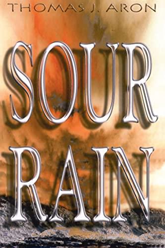 Sour Rain: Thomas J. Aron