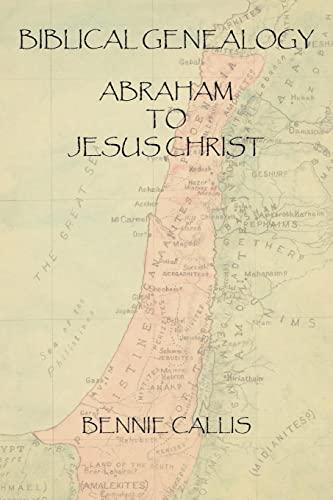 9781418499136: Biblical Genealogy Abraham to Jesus Christ