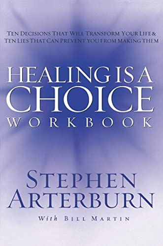 9781418501945: Healing is a Choice Workbook: 10 Decisions That Will Transform Your Life and the 10 Lies That Can Prevent You From Making Them