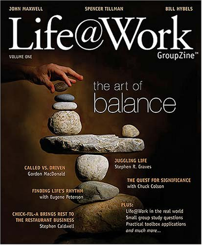 1: Life@Work GroupZine: The Art of Balance: John C. Maxwell,