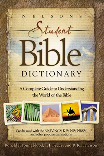 9781418503307: Nelson's Student Bible Dictionary: A Complete Guide to Understanding the World of the Bible